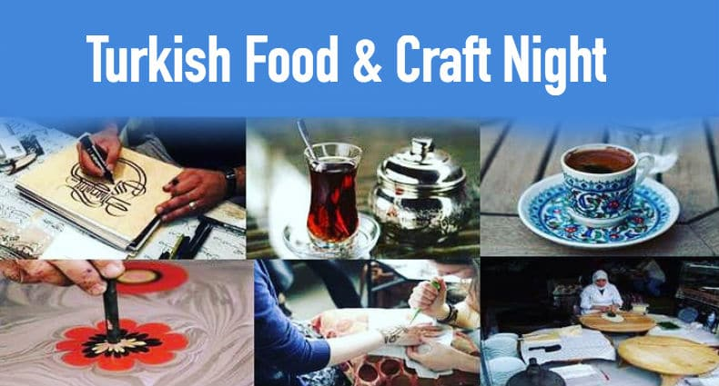 1st Turkish Food & Craft Night